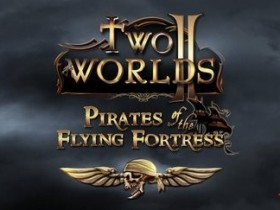 Two Worlds II: Pirates of the Флайин Fortress