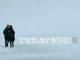 Саори Юки,Pink Martini