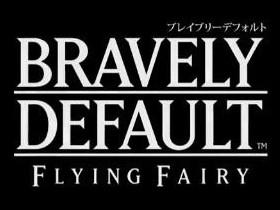 Bravely Default: Флайин Fairy